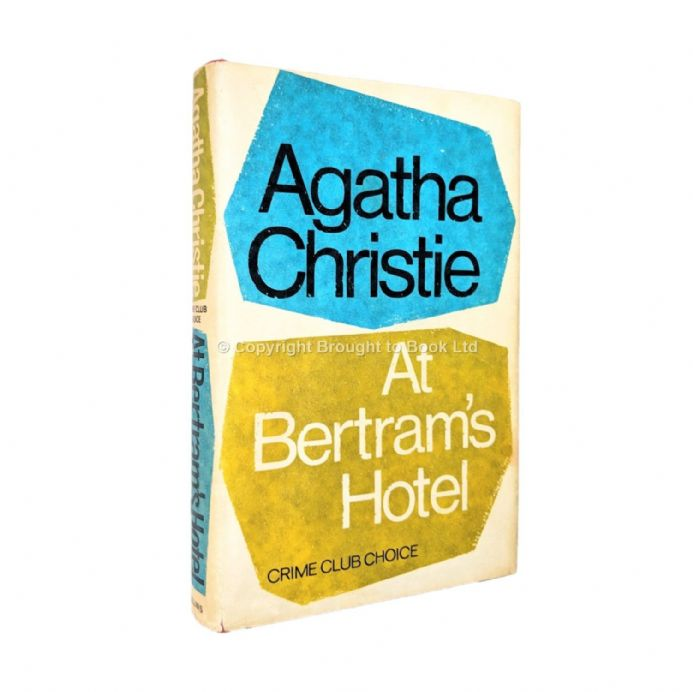 At Bertram's Hotel by Agatha Christie First Edition Published for The Crime Club by Collins 1965